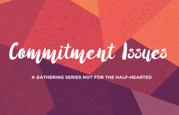 Commitment Issues (Gathering)